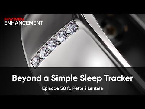 Beyond a Simple Sleep Tracker ft. Petteri Lahtela || HVMN Enhancement Podcast Ep. 58