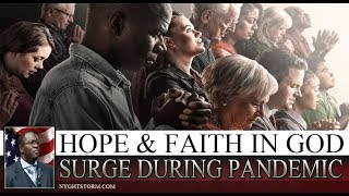 HOPE & FAITH IN GOD SURGE DURING PANDEMIC