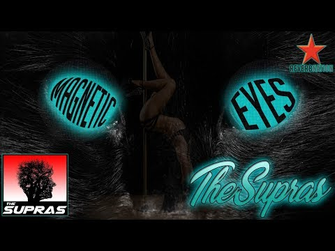 The Supras | Magnetic Eyes