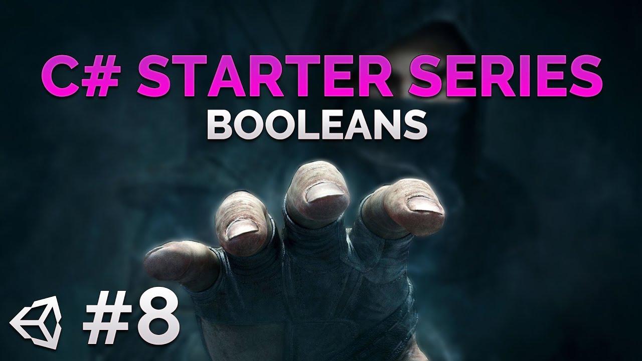 8- C# Beginner Programming Series - Booleans - Unity