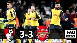 AFC Bournemouth vs Arsenal 3-3 All Goals & Extended Highlights HD ~ EPL 3/1/2017