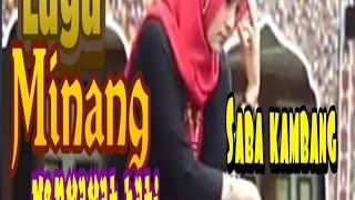 Download LAGU MINANG POPULER#SABA KAMBANG #SAUAK USAH KARUAHI