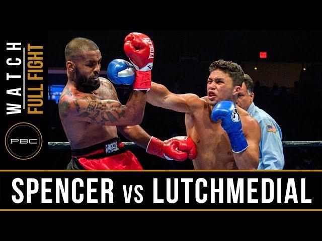 Spencer vs Lutchmedial Full Fight: August 4, 2018