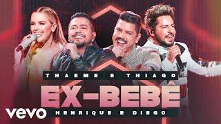Thaeme & Thiago, Henrique & Diego - Ex-Bebê (Ao Vivo Em São Paulo / 2019)