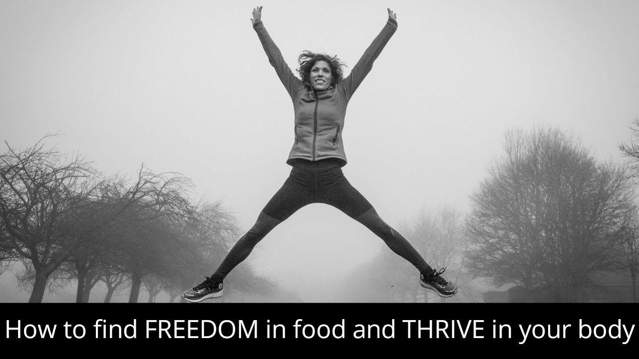 Ways to Find Freedom in Food and Thrive in Your Body