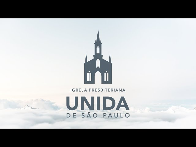 CULTO NOTURNO AO VIVO - Igreja Presbiteriana Unida de São Paulo - 15/03/2020