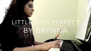 Little Miss Perfect (Original Song) by Brynna
