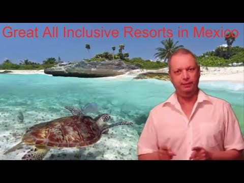 Great All Inclusive Resorts in Mexico
