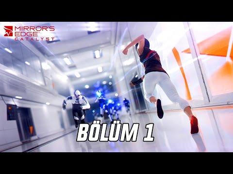 Mirror's Edge Catalyst Türkçe Bölüm 1- Koş Faith Koş!