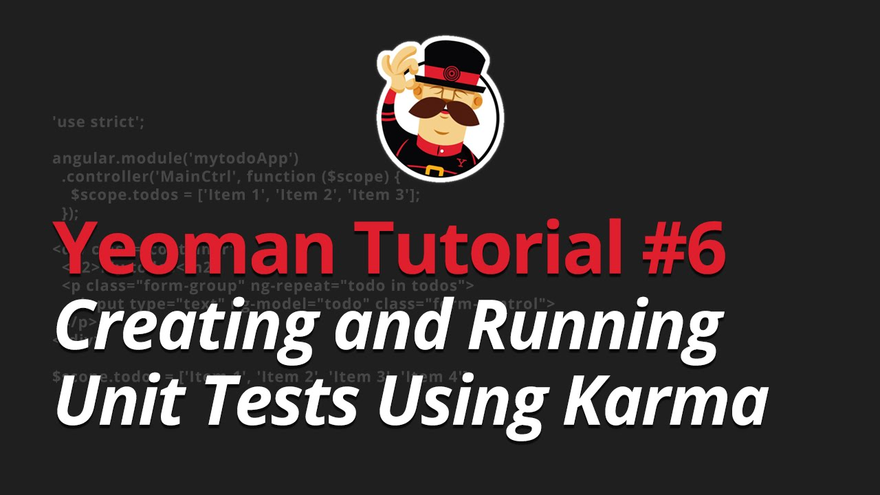 Yeoman Tutorial - #6 - Creating and Running Unit Tests Using Karma