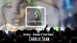 Beyonce - Upgrade U (Trap Remix)