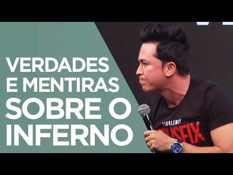 Verdades e Mentiras Sobre o Inferno | Pr. Lucinho (11/11/2017)
