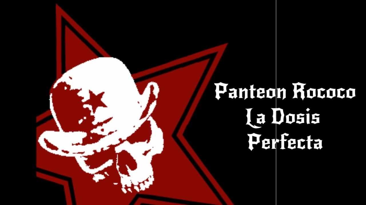 La Dosis Perfecta Panteon Rococo Con Letra Youtube