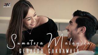 Geraldo Cakrawala - Sumatera Malaysia (Official Music Video) #SONIA Part 1