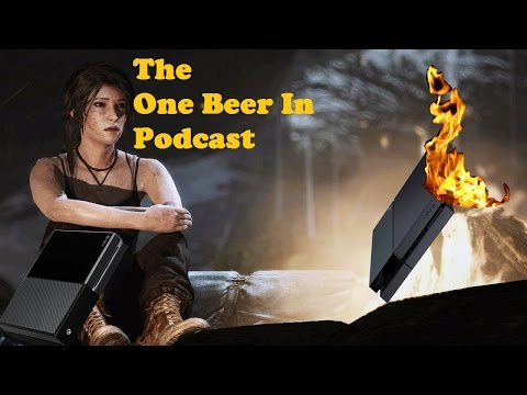 Tomb Raider and the Temple of PlayStation Backlash | Ep. 24 -- The One Beer In Podcast
