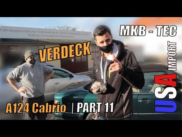 MKB TEC | Mercedes A124 Das Verdeck kommt neu | Part 11