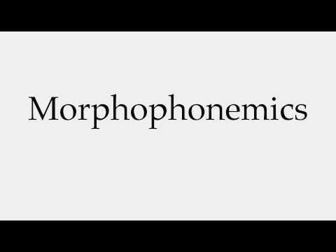 How to Pronounce Morphophonemics