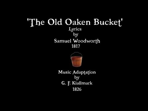 THE OLD OAKEN BUCKET   1826  Performed  Tom Roush