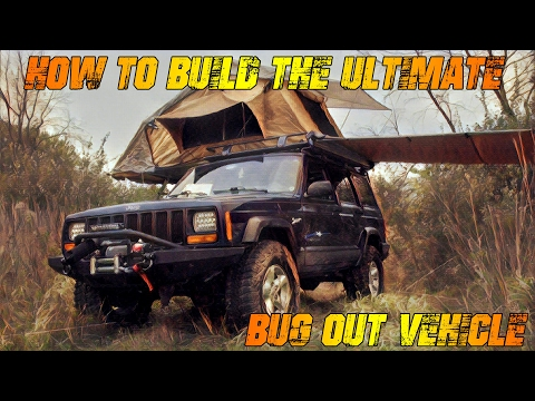 How To Build The Ultimate Bug Out Vehicle