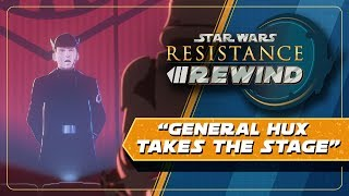 Star Wars Resistance Rewind #1.21 | General Hux Takes the Stage