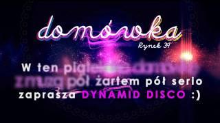 DOMÓWKA Z DYNAMID DISCO