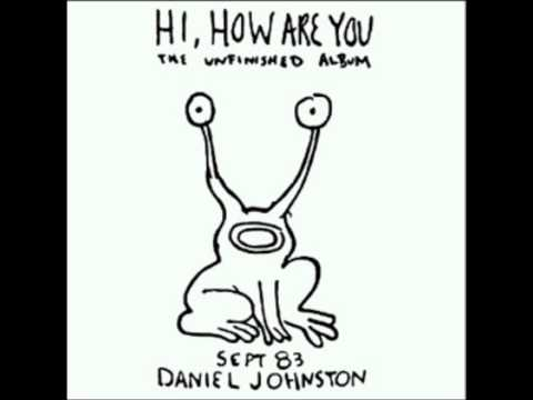 Daniel Johnston - I'll Never Marry