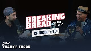 FRANKIE EDGAR COMES FROM A YANKEES FAMILY! Breaking Bread w/ Nick Turturro #28
