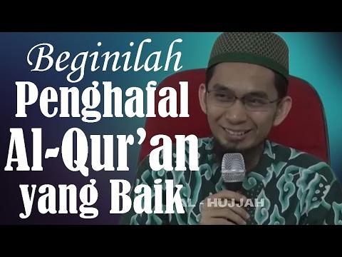 Beginilah Penghafal Al-Qur'an Yang Baik - Ustadz Adi Hidayat, Lc, MA