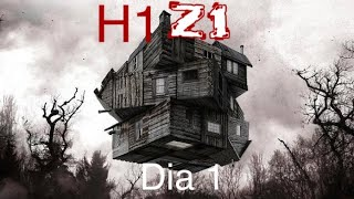 H1Z1 Un mensaje desde el infierno---DIA1