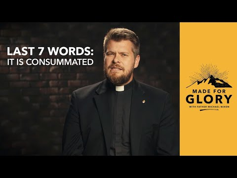 Made for Glory // Last 7 Words of Jesus: It Is Consummated