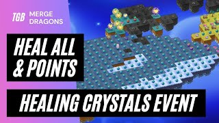 Merge Dragons Healing Cryṡtals Event Heal All & Points ☆☆☆