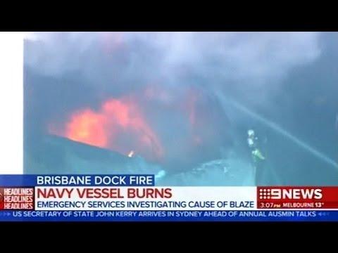 Navy Vessel Burns Brisbane Dock Fire