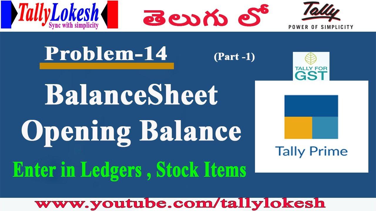 Tally Prime How To Enter Balance Sheet Opening Balance In Telugu By Lokesh Youtube