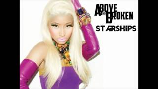 Above The Broken - Starships (Nicki Minaj) Feat. John Easterly of That