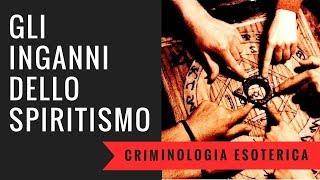 Gli inganni dello spiritismo e l'elaborazione del lutto - criminologia esoterica part.1