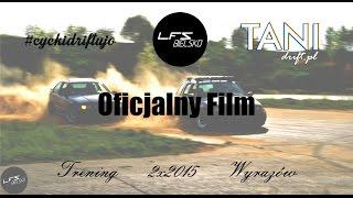 Tanidrift.pl Drift Trening 2 x 2015 by LFS Bielsko (Official Movie)