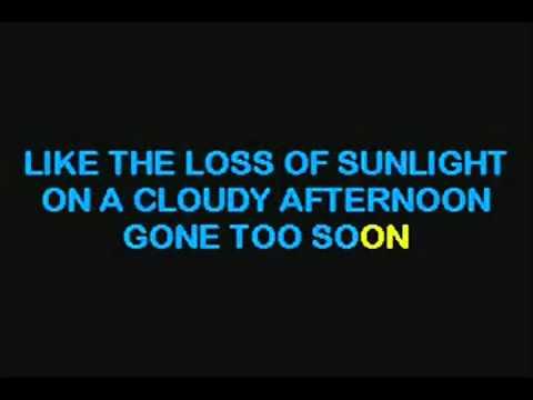 Gone Too Soon - KARAOKE -