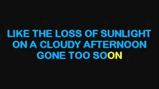 Gone Too Soon - KARAOKE -