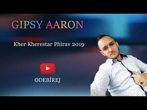 Gipsy Aaron - Kher Kherestar Phirav 2019
