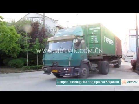 200tph Crushing Plant Equipment Shipment of Shanghai Metvik® Company
