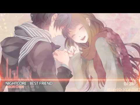 【Nightcore】 Best Friend [HQ|1080p]