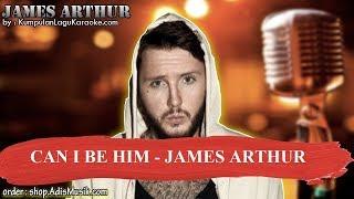 CAN I BE HIM - JAMES ARTHUR Karaoke