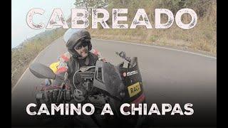 CABREADO | Camino a Chiapas | Vlog 150 (S15/E05)