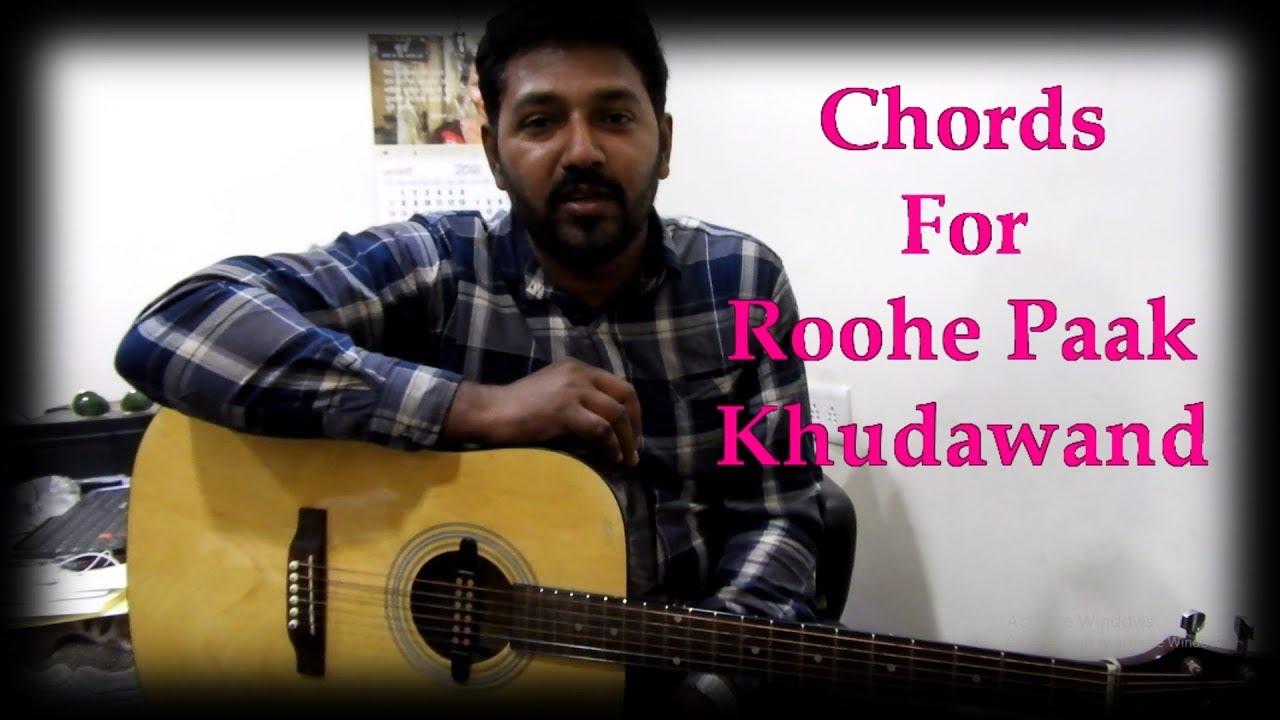 Roohe Paak Khudawand Guitar Chords Hindi Christian Song Youtube