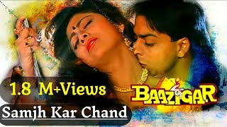 Samajh Kar Chand Jis Ko | समझ कर चाँद जिसको | Alka Yagnik and Vinod Rathod | Baazigar | Full HD