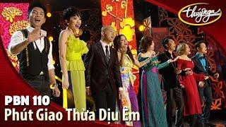 PBN 110 | Phút Giao Thừa Dịu Êm