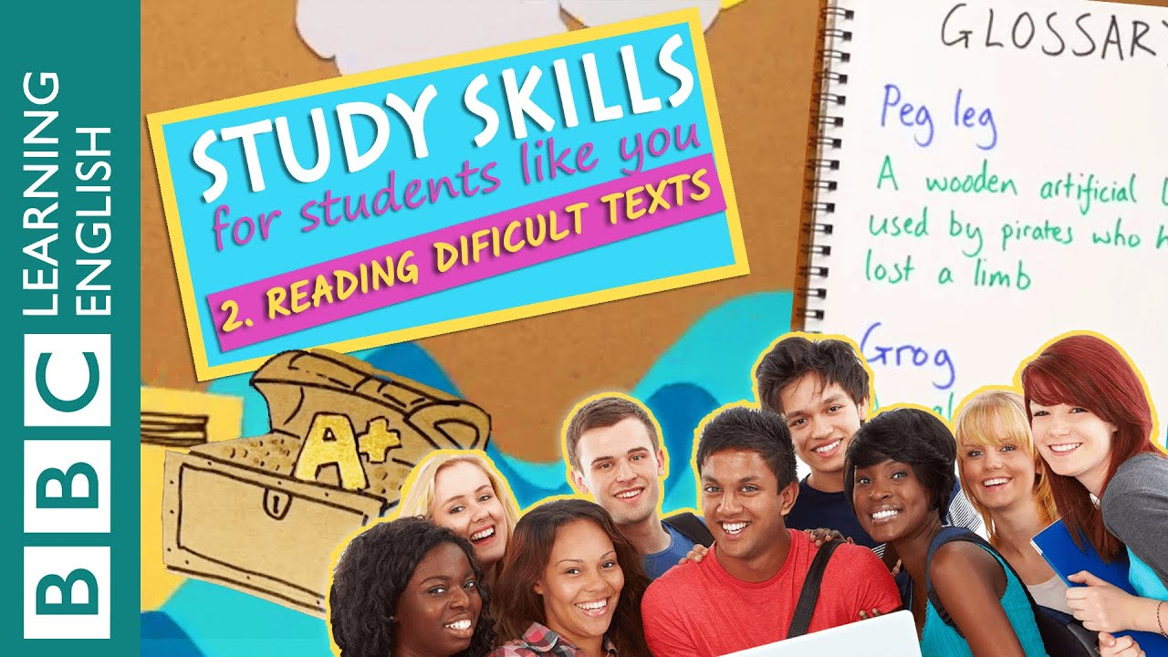 Study Skills – Reading difficult texts