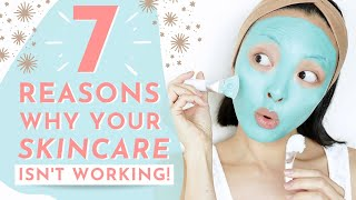 This Is Why Your Skincare Routine ISN'T Working!