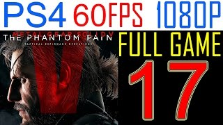 Metal Gear solid 5 The Phantom Pain Walkthrough Part 17 PS4 Gameplay Let