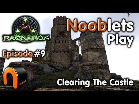 ARK – CLEARING THE CASTLE - Episode #9 Ragnarok Lets Play